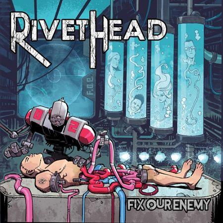 RivetHead - Fix Our Enemy (2017) 320 kbps