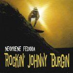 Rockin' Johnny Burgin – Neoprene Fedora (2017) 320 kbps
