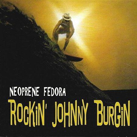 Rockin' Johnny Burgin - Neoprene Fedora (2017) 320 kbps