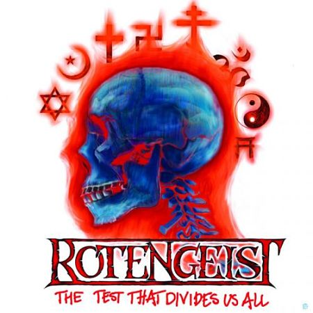 Rotengeist - The Test That Divides Us All (2017)