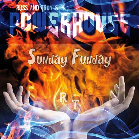 Russ & Troy's Powerhouse - Sunday Funday (2017) 320 kbps