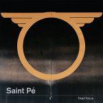 Saint Pé – Fixed Focus (2017) 320 kbps