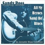 Sandy Ross – All My Heroes Sang The Blues (2017) 320 kbps