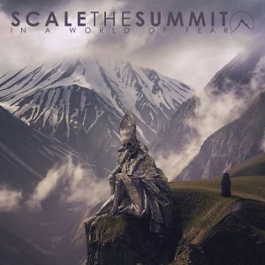 Scale the Summit - IN a World of Fear (2017) 320 kbps