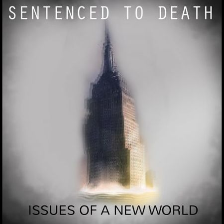 Sentenced to Death - Issues of a New World (2017) 320 kbps