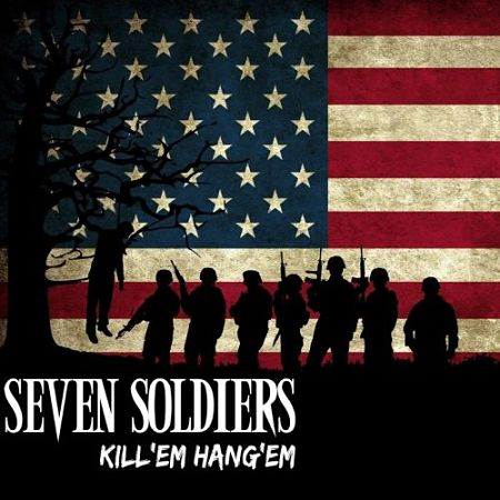 Seven Soldiers - Kill'em Hang'em (2017)