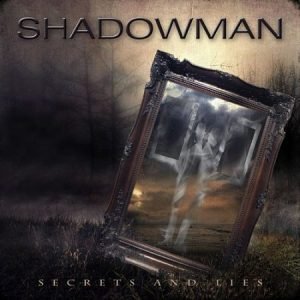 Shadowman - Secrets and Lies (2017) 320 kbps