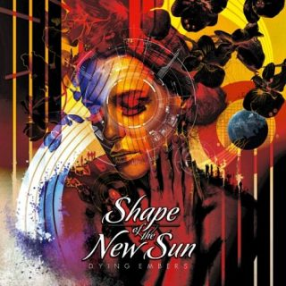 Shape Of The New Sun - Dying Embers (2017) 320 kbps