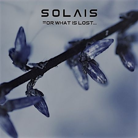 Solais - For What Is Lost (Remastered) (2017) 320 kbps