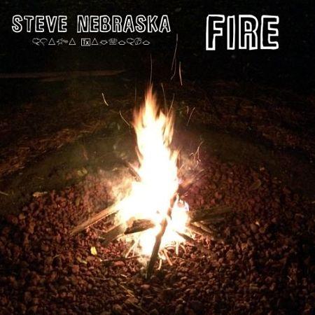 Steve Nebraska - Fire (2017) 320 kbps