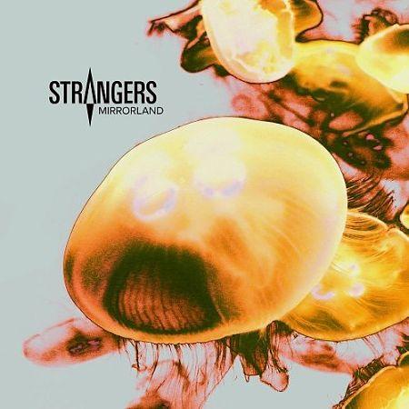 Strangers - Mirrorland (2017) 320 kbps