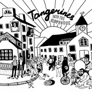 Tangerines - Into the Flophouse (2017) 320 kbps