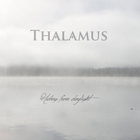 Thalamus - Hiding from Daylight (2017) 320 kbps