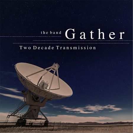 The Band Gather - Two Decade Transmission (2017) 320 kbps
