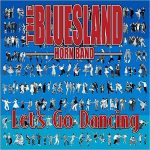 The Bluesland Horn Band – Let's Go Dancing (2017) 320 kbps