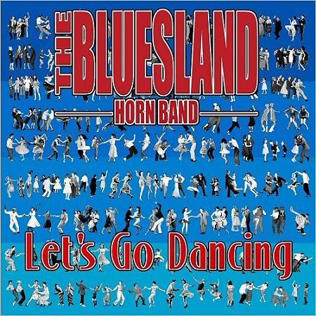 The Bluesland Horn Band - Let's Go Dancing (2017) 320 kbps