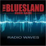 The Bluesland Horn Band – Radio Waves (2016) 320 kbps