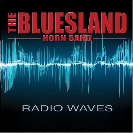 The Bluesland Horn Band - Radio Waves (2016) 320 kbps