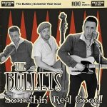 The Bullets – Somethin' Real Good! (2017) 320 kbps