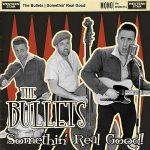 The Bullets – Somethin' Real Good! (2017) 320 kbps