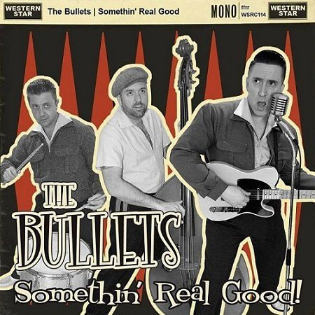 The Bullets - Somethin' Real Good! (2017) 320 kbps