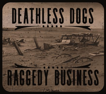 The Deathless Dogs - Raggedy Business (2017) 320 kbps