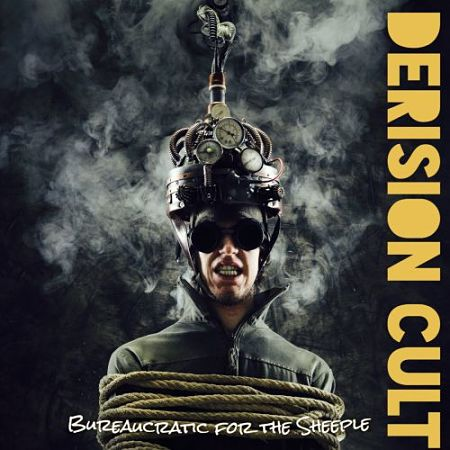 The Derision Cult - Bureaucratic For The Sheeple (2017)