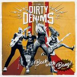 The Dirty Denims – Back With A Bang – Part 1 (EP) (2017) 320 kbps