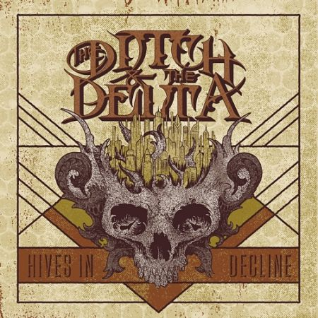 The Ditch and the Delta - Hives in Decline (2017) 320 kbps