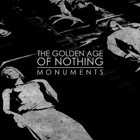 The Golden Age Of Nothing - Monuments (2017) 320 kbps