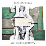 The Goo Goo Dolls – You Should Be Happy (EP) (2017) 320 kbps