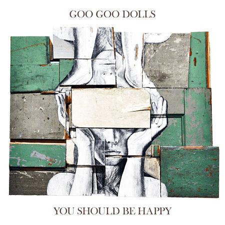 The Goo Goo Dolls - You Should Be Happy (EP) (2017) 320 kbps
