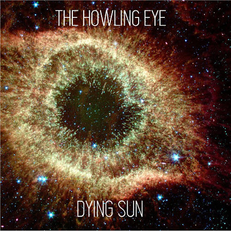 The Howling Eye - Dying Sun (2017) 320 kbps
