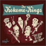 The Kokomo Kings – Too Good To Stay Away From (2017) 320 kbps