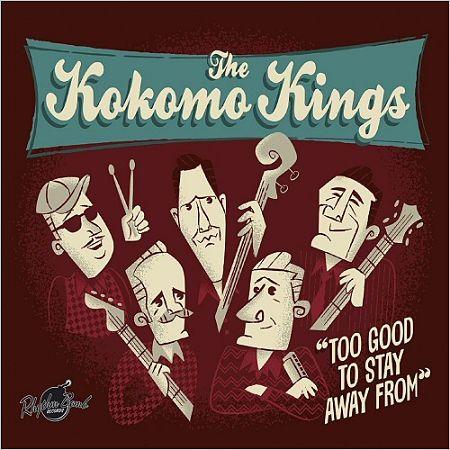 The Kokomo Kings - Too Good To Stay Away From (2017) 320 kbps