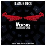 The Monolith Deathcult – Versus (2017) 320 kbps