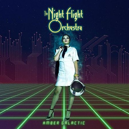 The Night Flight Orchestra - Amber Galactic (2017) 320 kbps