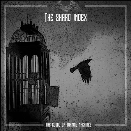 The Shard Index - The Sound Of Turning Machines (2017) 320 kbps