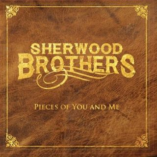 The Sherwood Brothers - Pieces Of You And Me (2017) 320 kbps