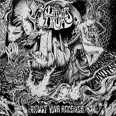 The Witches Drum - Adjust Your Receiver (2017) 320 kbps