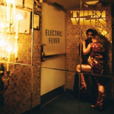 Them Vibes - Electric Fever (2017) 320 kbps