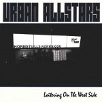 Urban Allstars – Loitering On The West Side (2017) 320 kbps