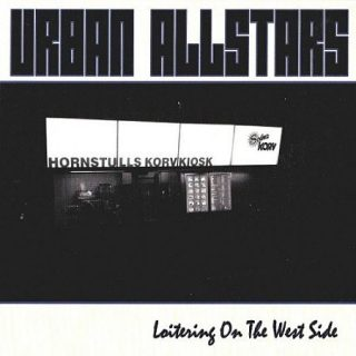 Urban Allstars - Loitering On The West Side (2017) 320 kbps