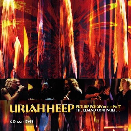 Uriah Heep – Future Echoes Of The Past – The Legend Continues