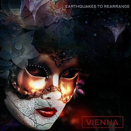 Vienna - Earthquakes To Rearrange (2017) 320 kbps