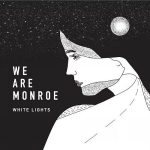 We Are Monroe - White Lights (2017) 320 kbps