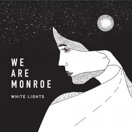 We Are Monroe - White Lights (2017) 320 kbps