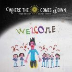 Where the Sun Comes Down – Welcome (2017) 320 kbps