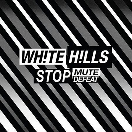 White Hills - Stop Mute Defeat (2017) 320 kbps