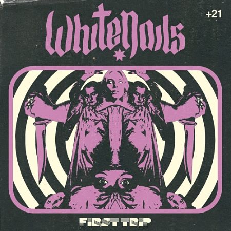 WhiteNails - First Trip (2017)